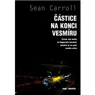 Částice na konci vesmíru - Sean Carrol