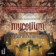 Mycelium III: Pád do temnot [Audiokniha]