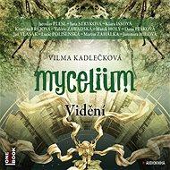 Mycelium IV: Vidění [Audiokniha]
