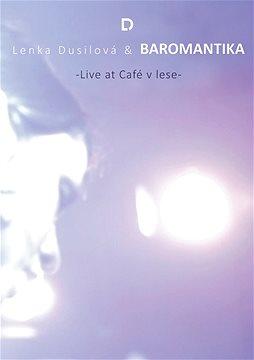 Lenka Dusilová & Baromantika - Live at Café v lese