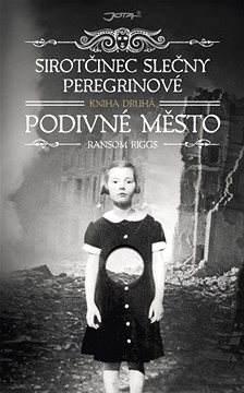 Sirotčinec slečny Peregrinové: Podivné město [E-kniha]